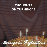 Thoughts on Turning 18