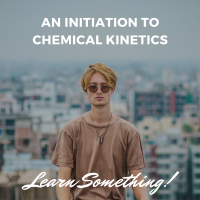 An Initiation to Chemical Kinetics