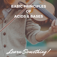 Acids & Bases (Basic Principles Of)
