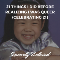 21 Things I Did Before Realizing I was Queer (Celebrating 21)